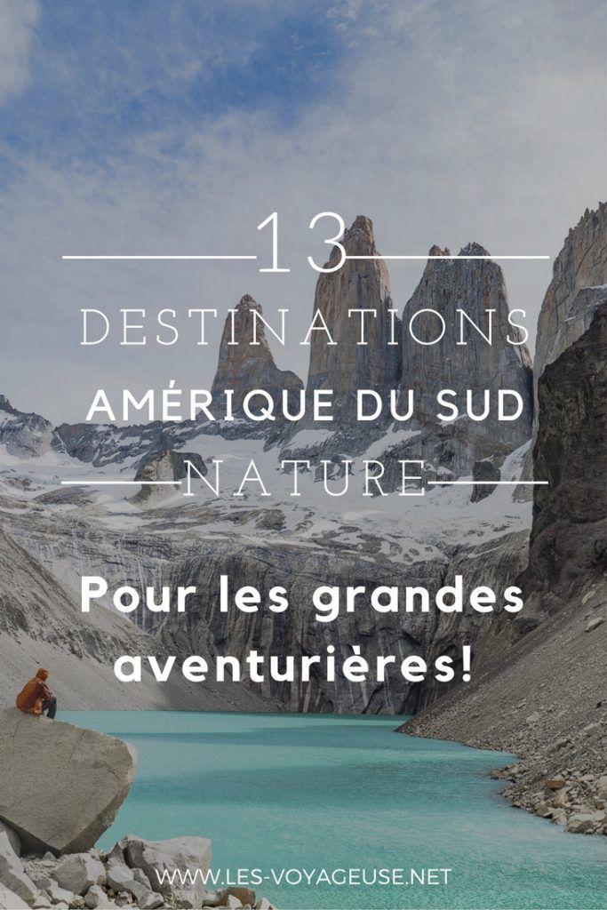 13 destinations en Amérique du Sud pour les grandes aventurières