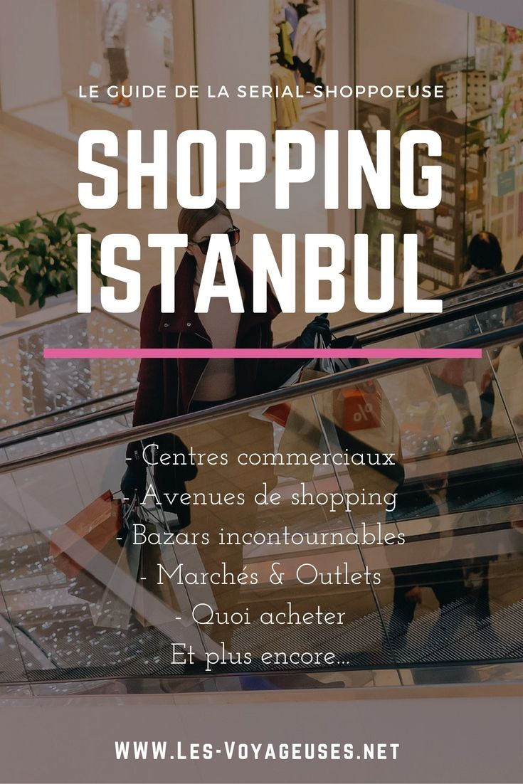 Guide ultime du shopping à Istanbul