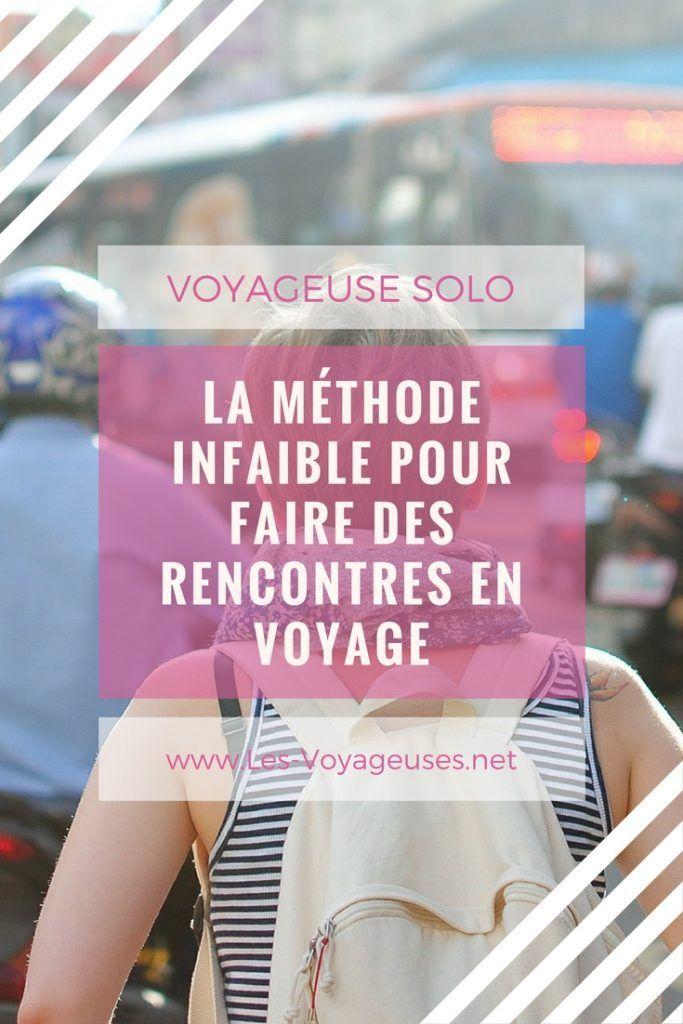 La voyageuse solo: La méthode infaillible pour faire des rencontre en voyage