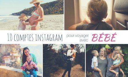 10 comptes Instagram qui te donneront envie de voyager avec bébé
