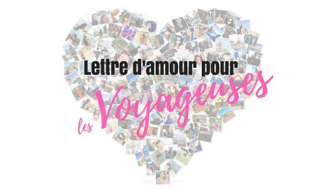 Lettre d'amour aux voyageuses