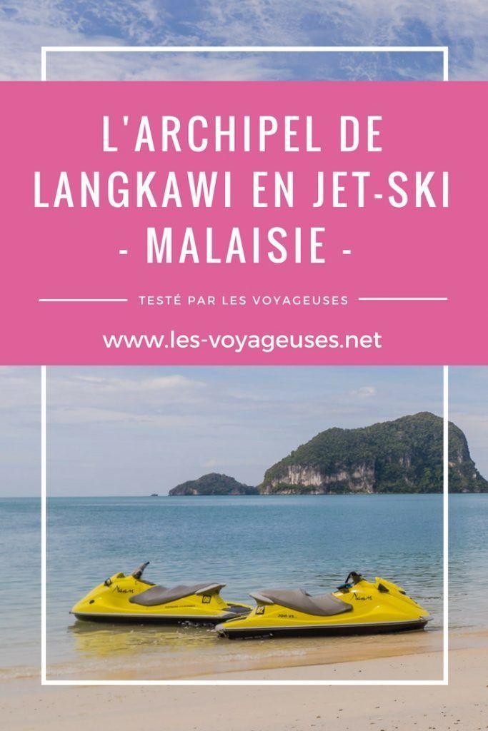 Testé par les voyageuses : Malaisie, visiter l'archipel de Langkawi en jet ski