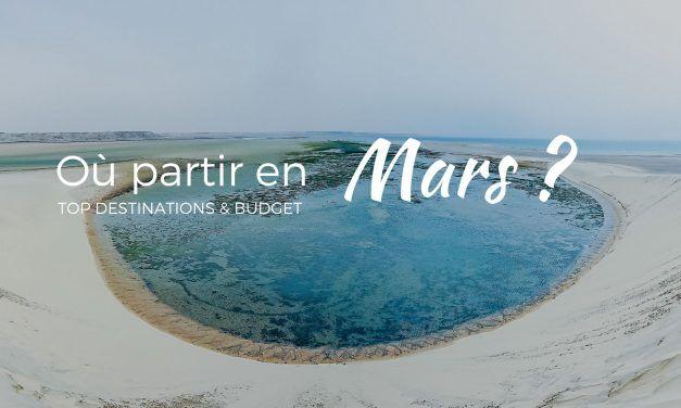 Où voyager en Mars 2018? Inspiration et budget