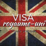 Comment demander un visa Royaume-uni : Le guide pratique