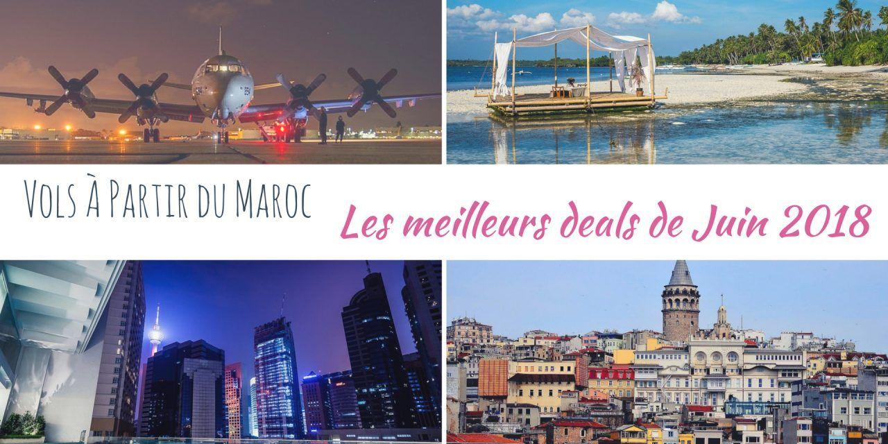 Les meilleurs deals de vols à partir du Maroc en Juin 2018