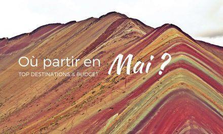 Où voyager en Mai ? Inspirations et budget
