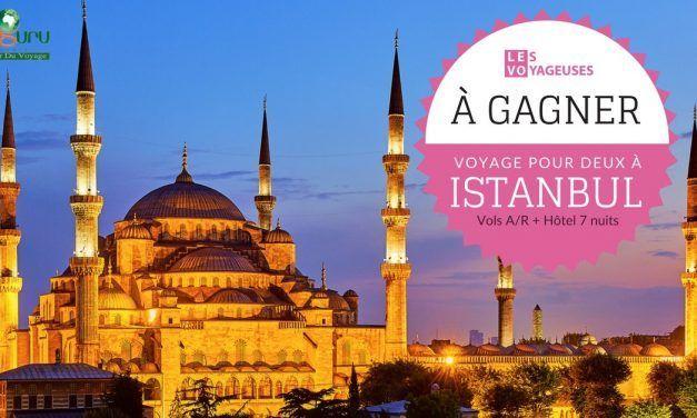À gagner : un voyage de 8 jours pour deux à Istanbul